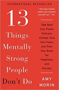 Image of 13 Things Mentally Strong People Don't Do: Take Back Your Power, Embrace Change, Face Your Fears, an