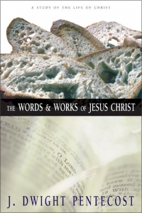 Image of The Words & Works of Jesus Christ by J. Dwight Pentecost