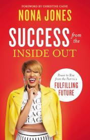 Image of In Success From Inside Out by Nona Jones share sthe redeeming power of faith in God.