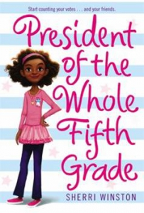 Image of President of the Whole Fifth Grade by Sherri Winston