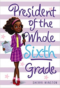 Image of President of the Whole 6th Grade by Sherri Winston