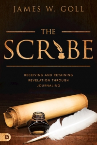 Image of THE SCRIBE:RECEIVING AND RETAINING REVELATION THROUGH JOURNALING by James W. Goll