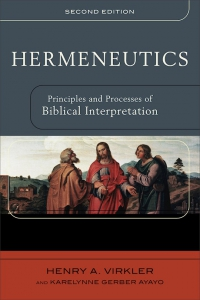 Image of Hermeneutics (2nd Edition) Principles And Processes Of Biblical Interpretation by Henry A. Virkler