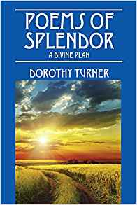 Image of POEMS OF SPLENDOR - A DIVINE PLAN - BOOK by Dorothy Turner