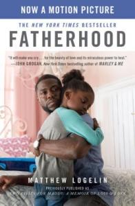 Image of FATHERHOOD:A MEMOIR OF LOSS & LOVE by Matthew Logelin