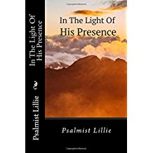 Image of IN THE LIGHT OF HIS PRESENCE by Psalmist Lillie