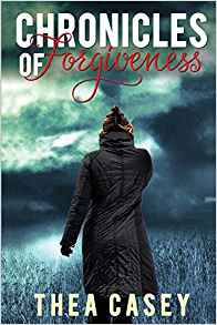 Image of CHRONICLES OF FORGIVENESS by Thea Casey