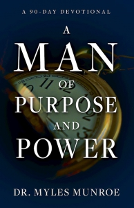 Image of MAN OF PURPOSE AND POWER:A 90 Day Devotional by Dr. Myles Munroe