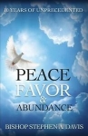 Image of PEACE, FAVOR, & ABUNDANCE BOOK by Bishop Stephen A. Davis