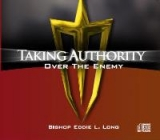 Image of Taking Authority Over The Enemy - CD Series By Bishop Eddie L. Long