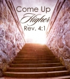 Image of Come Up Higher - Revelation 4:1 DVD Series By Bishop Eddie L. Long