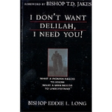 Image of I Don't Want Delilah, I Need You Book