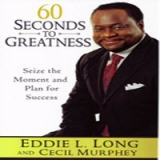Image of 60 Seconds To Greatness: Seize The Moment & Plan For Success