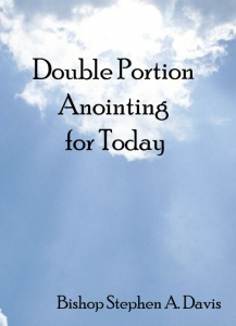 Image of MP3 SERIESDOUBLE PORTION OF ANOINTING FOR TODAY - MP3 SERIES by Bishop Stephen A. Davis.