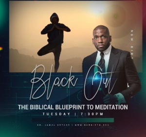Image of MP3 SERIESBLACK OUT: THE BIBLICAL BLUE PRINT FOR MEDITATION MP3 Series by Dr. Jamal Harrison Bry