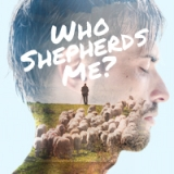 Image of Who Shepherds Me? CD Set