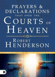 Image of Prayers and Declarations That Open the Courts of Heaven Book by Robert Henderson