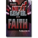 Image of The Next Level of Faith Vol 1
