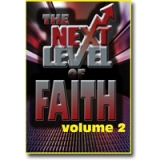 Image of The Next Level of Faith Vol 2
