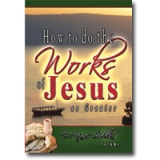 Image of How to Do the Works of Jesus Vol 3