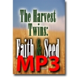 Image of MP3 The Harvest Twins: Faith & Seed