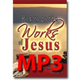 Image of MP3 How to Do the Works of Jesus Vol 1
