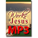 Image of MP3 How to Do the Works of Jesus Vol 3