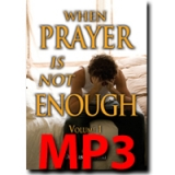 Image of MP3 When Prayer is Not Enough Vol-1