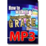 Image of MP3 How to Walk in Superabounding Grace